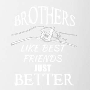 Brothers better than best friends - Tasse zweifarbig