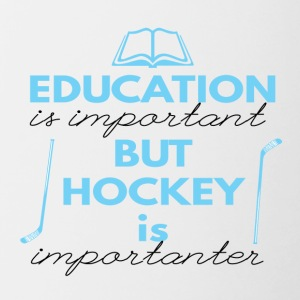 Hockey: Education is important but hockey is - Contrasting Mug