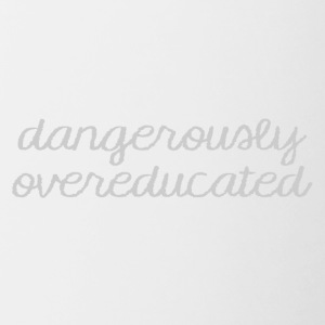 High School / Graduation: Dangerously Overeducated - Contrasting Mug
