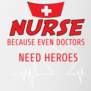 Krankenschwester: Nurse, because even doctors need - Tasse zweifarbig