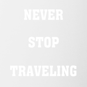 Never Stop Traveling - Contrasting Mug