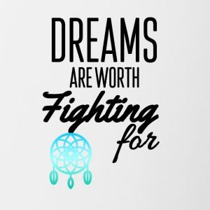 Dreams are worth fighting for - Contrasting Mug