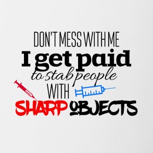 I get paid to stab people with sharp objects - Contrasting Mug