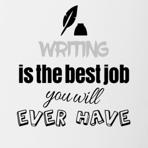 Writing is the best job you will ever have - Contrasting Mug
