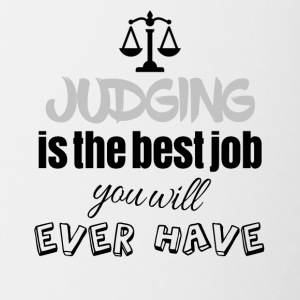 Judging is the best job you will ever have - Contrasting Mug