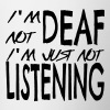 I'm not deaf I'm just not listening - Contrasting Mug