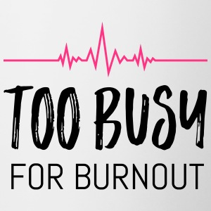 Too busy for burnout - Tasse zweifarbig