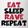 Eat, sleep, rave, repeat - Tasse