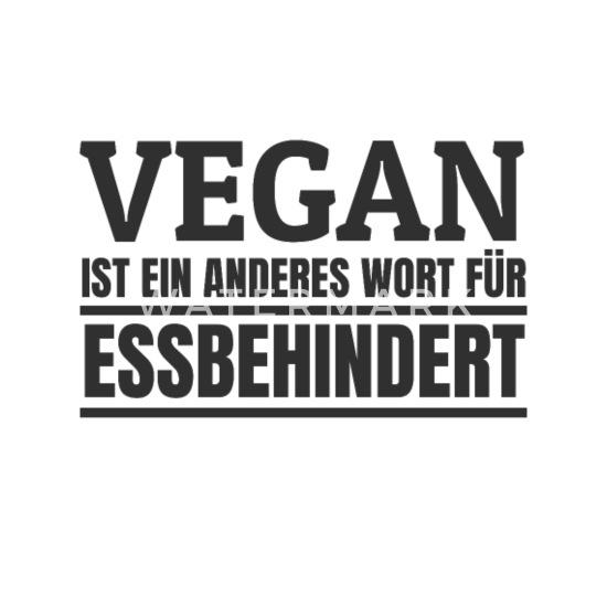 Anti Vegan Witz Essbehindert Anti Vegan Spruch Tasse Weiß