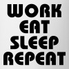 Work Eat Sleep Repeat - Mug