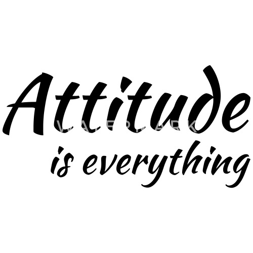 attitude is everything by trendydesigns spreadshirt