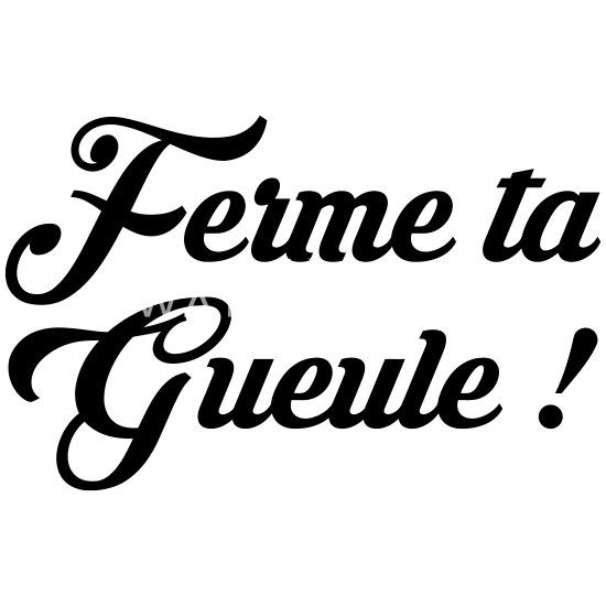 Ferme Ta Gueule Citation Humour Insulte Mug Blanc Blanc