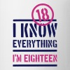 eighteen 18. Geburtstag birthday i know everything - Tasse