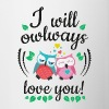 i will owlways love you owls lo haré owlways amor te buhos - Taza