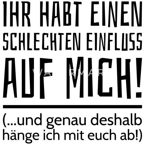 Lustige Beste Freunde Spruche Schlechter Einfluss Tasse Spreadshirt