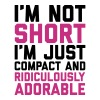 I'm Not Short Funny Quote - Kopp