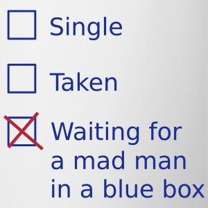 Single Taken Waiting for a mad man in a blue box