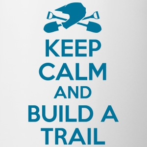 keep calm and build a TRAIL