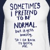 Awesome - Normal is Boring - Men's Long Sleeve Baseball T-Shirt