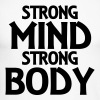 Strong Mind - Strong Body - Men's Long Sleeve Baseball T-Shirt