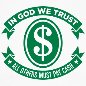 God We Trust. All Others Must Pay Cash. - Men's Long Sleeve Baseball T-Shirt
