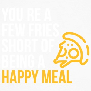 You're A Few Fries Short Of Being A Happy Meal. - Men's Long Sleeve Baseball T-Shirt