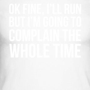 Ok fine I'll run shirt - Men's Long Sleeve Baseball T-Shirt