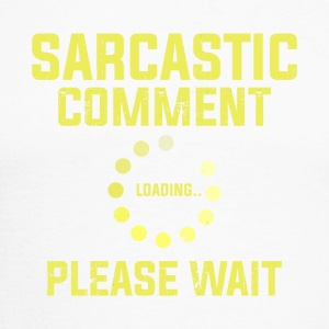 SARCASM SARCASTIC COMMENT LOADING GIFT - Men's Long Sleeve Baseball T-Shirt