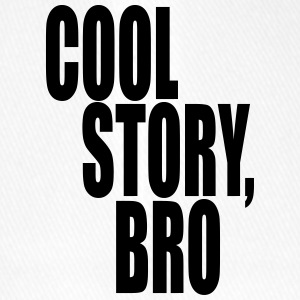 Cool story, bro - Good story brother - Flexfit Baseball Cap