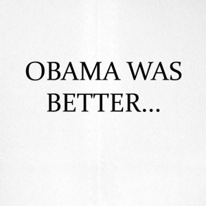 Obama Was Better CAMPAIN - LIMITED EDITION! - Flexfit baseballcap