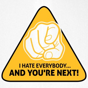 I Hate Everybody...And You're Next! - Flexfit Baseball Cap
