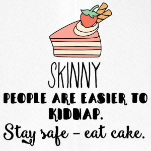 Cake: Skinny People Are Easier To Kidnap. Stay - Flexfit Baseball Cap