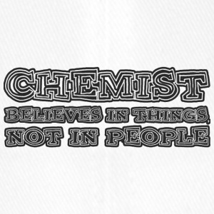 Chemist / Chemistry: Chemist believes in things, not - Flexfit Baseball Cap