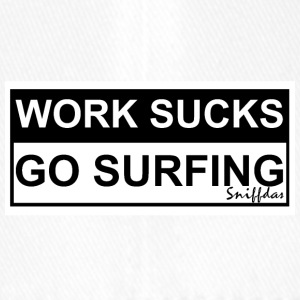 WORK SUCKS GO SURFING - Flexfit Baseball Cap