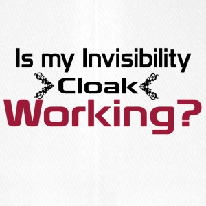 Is my invisibility cloak working shirt - Flexfit Baseball Cap
