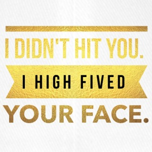 I didn't hit you.I high fived your face - Flexfit Baseballkappe