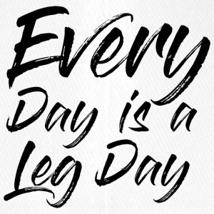 EVEREY DAY IS A LEG DAY - Flexfit Baseballkappe