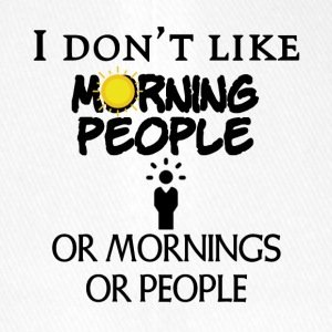 I do not like people or mornings or people - Flexfit Baseball Cap