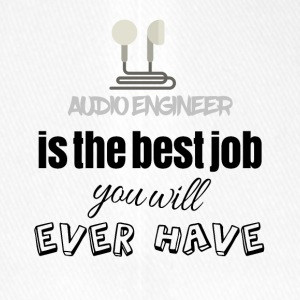 Audio engineer is the best job you will ever have - Flexfit Baseball Cap