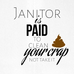 Janitor is paid to clean your crap not to take it - Flexfit Baseball Cap