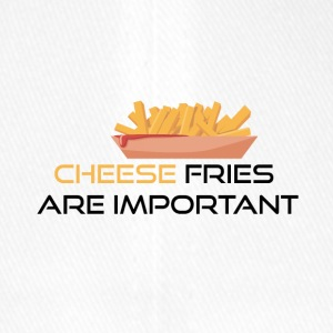 Cheese fries is important - Flexfit Baseball Cap