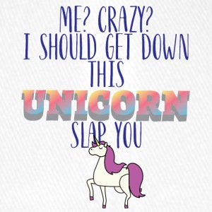 Unicorn: Me? Crazy? I Should Get Down This Unicorn - Flexfit Baseball Cap