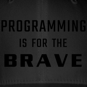 Programming is for the brave - Flexfit Baseball Cap