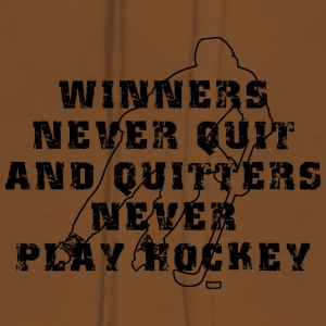Hockey Winners Never Quit Quitters NEVER Play - Women's Premium Hoodie