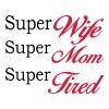Super Mom Super Wife Super Tired - Vrouwen Premium hoodie