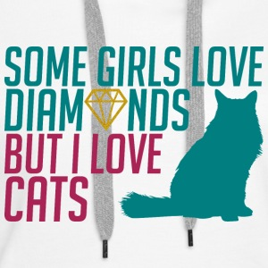 Some Girls love diamond but i love cats - Women's Premium Hoodie
