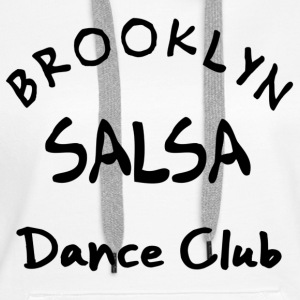 Brooklyn Salsa Dance Club - Salsa Dance Shirt - Frauen Premium Hoodie