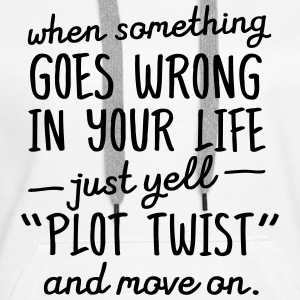 When Something Goes Wrong In Your Life...