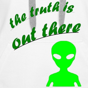 the truth is out there - Women's Premium Hoodie