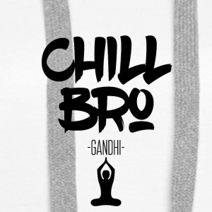 Chill Out Bro - Naisten premium-huppari